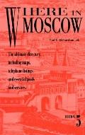 Where in Moscow The Ultimate Directory, Including Maps, Telephone Listings, and Essential Go...