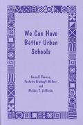 We Can Have Better Urban Schools