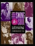 From Swing to Soul: An Illustrated History of African-American Popular Music from 1930 to 1960