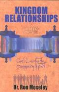 Kingdom Relationships God's Laws for the Community of Faith