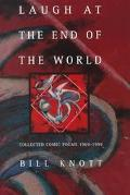 Laugh at the End of the World: Collected Comic Poems, 1969-1999