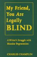 My Friend, You Are Legally Blind A Writer's Struggle With Macular Degeneration