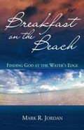 Breakfast on the Beach Finding God at the Water's Edge