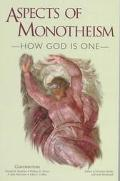 Aspects of Monotheism--How God Is One