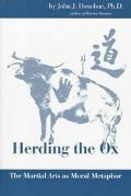 Herding the Ox The Martial Arts As Moral Metaphor