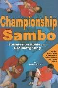 Championship Sambo Submission Holds and Groundfighting