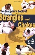 Grappler's Book of Strangles and Chokes