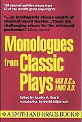 Monologues from Classic Plays 468 B.C. to 1960 A.D.
