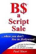 B$ a Script Sale ... When You Don't Live in Hollywood