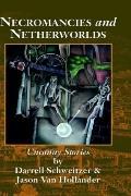 Necromancies and Netherworlds Uncanny Stories