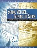 School Violence... Calming the Storm A Guide to Creating a Fight-Free School Environment