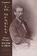 Captain L. H. McNelly--Texas Ranger The Life and Times of a Fighting Man