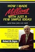 How I Made Millions with Just a Few Simple Ideas: And how You Can Too!: What You Can Learn f...