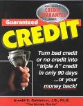 Guaranteed Credit A Time-Tested Program Guaranteed to Provide Clear, Step-By-Step Informatio...