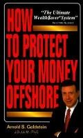 How to Protect Your Money Offshore