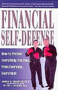 Financial Self-Defense: How to Protect Everything You Own