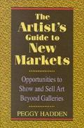 Artist's Guide to New Markets Opportunities to Show and Sell Art Beyond Galleries