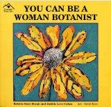 You Can Be a Woman Botanist