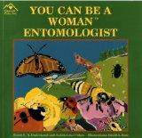 You Can Be a Woman Entomologist
