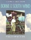 Borne on the South Wind