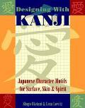 Designing With Kanji Japanese Character Motifs for Surface, Skin & Spirit