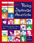 Being Japanese American A JA Sourcebook for Nikkei, Hapa . . . & Their Friends