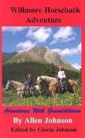 Willmore Horseback Adventure: Adventures with Grandchildren
