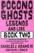 Pocono Ghosts, Legends, and Lore Book 2