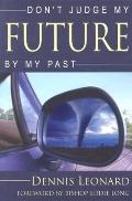 Don't Judge My Future by My Past