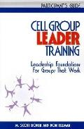Cell Group Leader Training Leadership Foundations for Groups That Work  Participant's Manual