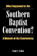 What Happened to the Southern Baptist Convention? - Grady C. Cothen - Paperback - Corrected ed