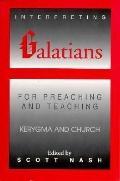 Interpreting Galatians for Preaching and Teaching