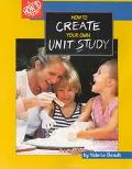How To Create Your Own Unit Study - Valerie Bendt - Hardcover
