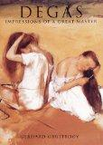 Degas: Impressions of a Great Master (The Impressionists)