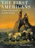 The First Americans: Spirit of the Land and the People