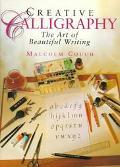 Creative Calligraphy The Art of Beautiful Writing