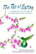Tao of Eating Feeding Your Soul Through Everyday Experiences With Food
