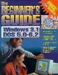 Beginner's Guide: MS-DOS 5.0-6.2 - Microsoft Windows 3.1