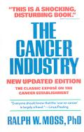 Cancer Industry The Classic Expose on the Cancer Establishment