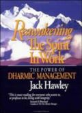 Reawakening the Spirit in Work The Power of Dharmic Management