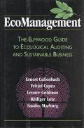 Ecomanagement The Elmwood Guide to Ecological Auditing Sustainable Business