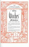 The Witches' Almanac (Spring 1999-Spring 2000): The Complete Guide to Lunar Harmony - Elizab...