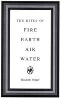 Rites of Fire, Earth, Air, Water The Magic of Elemental Identity