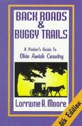 Back Roads & Buggy Trails A Vistor's Guide to Ohio Amish Country
