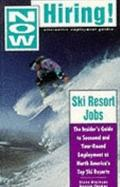 Now Hiring. Ski Resort Jobs, 1995 The Insider's Guide to Seasonal and Year-Round Employment ...