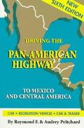 Driving the Pan-American Highway to Mexico and Central America A Complete Guide for Do-It-Yo...
