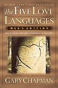 Five Love Languages Men's Edition  How to Express Heartfelt Commitment to Your Mate