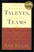 Leading Talents, Leading Teams Aligning People, Passions and Positions for Maximum Performance