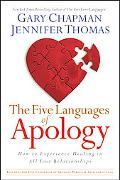 Five Languages of Apology How to Experience Healing in All Your Relationships