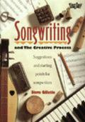 Songwriting And the Creative Process  Suggestions and Starting Points for Songwriters